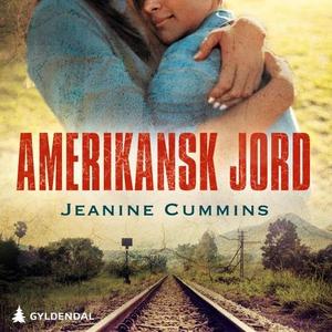 Amerikansk jord (lydbok) av Jeanine Cummins