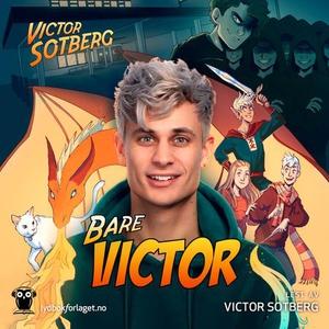 Bare Victor (lydbok) av Victor Sotberg, Erik