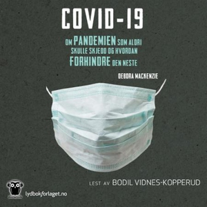Covid-19 (lydbok) av Debora MacKenzie
