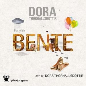 Bente blir Bente (lydbok) av Dora Thorhallsdo