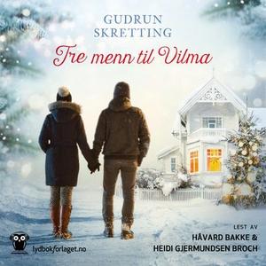 Tre menn til Vilma (lydbok) av Gudrun Skretti