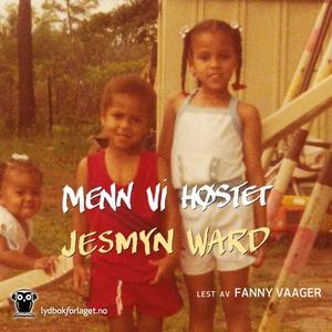 Menn vi høstet (lydbok) av Jesmyn Ward