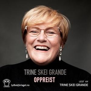 Oppreist (lydbok) av Trine Skei Grande