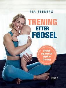 Trening etter fødsel (ebok) av Pia Seeberg