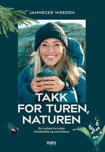 Takk for turen, naturen (ebok) av Jannecke We