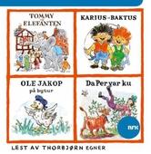 Tommy & Elefanten ; Karius og Baktus ; Ole Jakop på bytur ; Da Per var ku