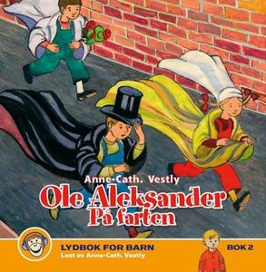 Ole Aleksander på farten (lydbok) av Anne-Cat