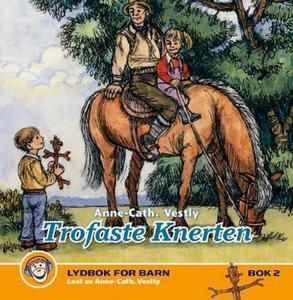 Trofaste Knerten (lydbok) av Anne-Cath. Vestl