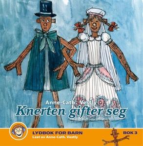 Knerten gifter seg (lydbok) av Anne-Cath. Ves