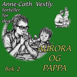 Aurora og pappa (lydbok) av Anne-Cath. Vestly