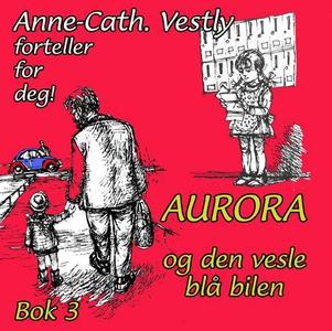 Aurora og den vesle blå bilen (lydbok) av Ann