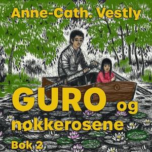 Guro og nøkkerosene (lydbok) av Anne-Cath. Ve