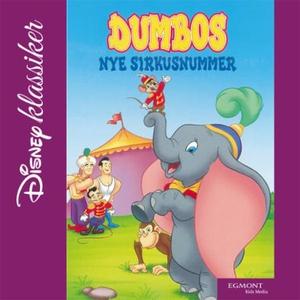 Dumbos nye sirkusnummer (lydbok) av