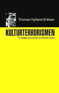 Kulturterrorismen (ebok) av Thomas Hylland Er