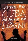 Dette er Cuba - alt annet er løgn!