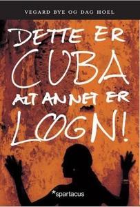 Dette er Cuba - alt annet er løgn! (ebok) av