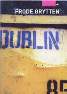 Dublin (ebok) av Frode Grytten