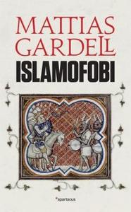 Islamofobi (ebok) av Mattias Gardell