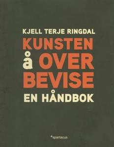 Kunsten å overbevise (ebok) av Kjell Terje Ri