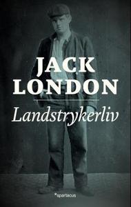 Landstrykerliv (ebok) av Jack London