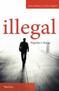 Illegal (ebok) av Janne Kjellberg, Caroline R