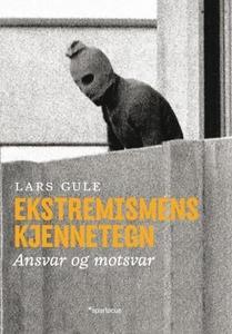 Ekstremismens kjennetegn (ebok) av Lars Gule