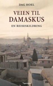 Veien til Damaskus (ebok) av Dag Hoel