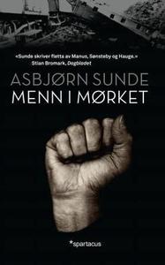 Menn i mørket (ebok) av Asbjørn Sunde