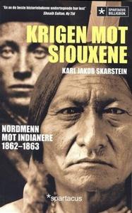 Krigen mot siouxene (ebok) av Karl Jakob Skar