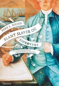 Blant slaver og sjørøvere (ebok) av Tore L. N