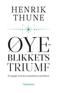 Øyeblikkets triumf (ebok) av Henrik Thune