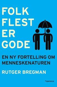 Folk flest er gode (ebok) av Rutger Bregman,