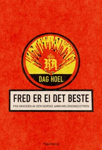 Fred er ei det beste (ebok) av Dag Hoel
