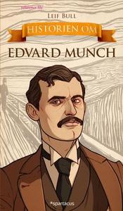 Historien om Edvard Munch (ebok) av Leif Bull