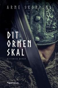 Dit ormen skal (ebok) av Arne Skorping