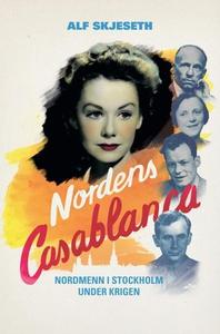 Nordens Casablanca (ebok) av Alf Skjeseth