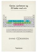 Genier, sjarlataner og 50 bøtter med urin