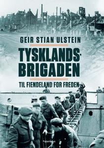 Tysklandsbrigaden (ebok) av Geir Stian Ulstei