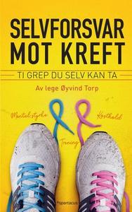 Selvforsvar mot kreft (ebok) av Geir Stian Ul