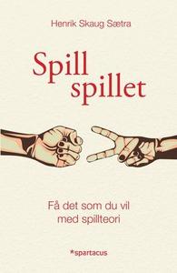 Spill spillet (ebok) av Henrik Skaug Sætra