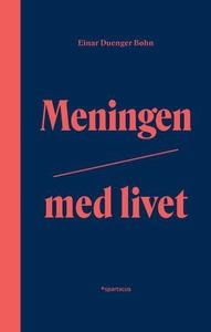 Meningen med livet (ebok) av Einar Duenger Bø