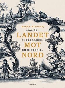 Landet mot nord (ebok) av Mona Ringvej