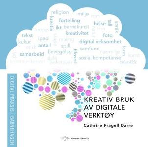 Kreativ bruk av digitale verktøy (ebok) av Ca