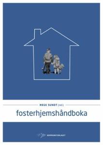 Fosterhjemshåndboka (ebok) av Hege Sundt
