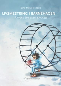 Livsmestring i barnehagen (ebok) av Line Melv