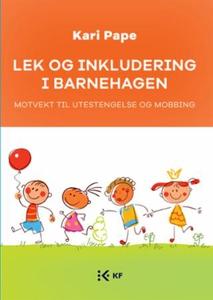 Lek og inkludering i barnehagen (ebok) av Kar