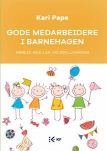Gode medarbeidere i barnehagen (ebok) av Kari
