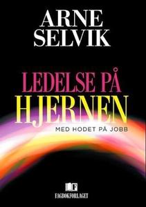 Ledelse på hjernen (ebok) av Arne Selvik