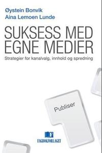 Suksess med egne medier (ebok) av Øystein Bon