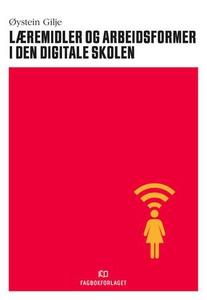 Læremidler og arbeidsformer i den digitale sk